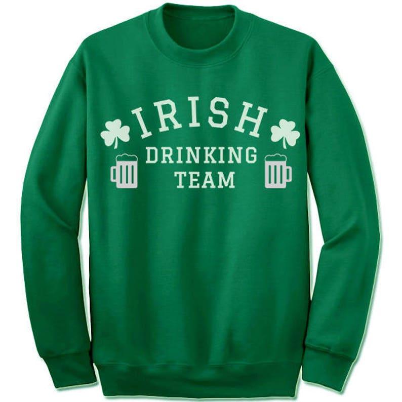 4ec1cf5a2 Irish Drinking Team Sweatshirt. Party Sweatshirt. Funny St. | Etsy