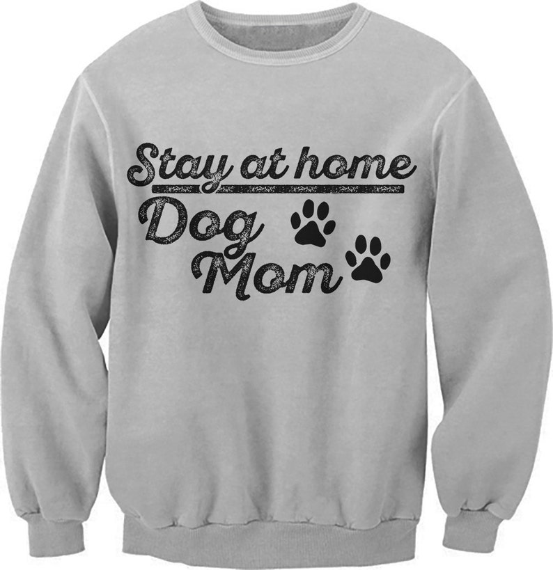 d489029c Stay At Home Dog Mom. Fur Mama. Pet. Dog Lover Sweatshirt. | Etsy