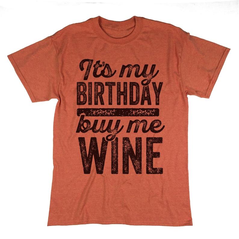 acc40d03 It's My Birthday Buy Me Wine Shirt. Birthday T Shirt. Buy | Etsy