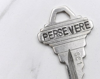 PERSEVERE key - hand stamped key necklace or keychain - A gift for you or your awesome friend!