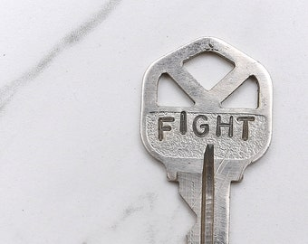 FIGHT key - hand stamped key necklace or keychain - A gift for you or your awesome friend!