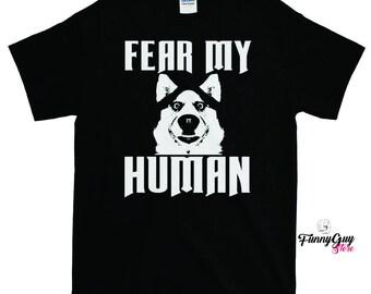 f81412c61 Funny Husky Shirt Fear My Human Funny Tshirt Siberian Husky Tee Dog Lover  Shirt Funny Dog Tee Gift For Him Gift For Her Dog Walker Shirt