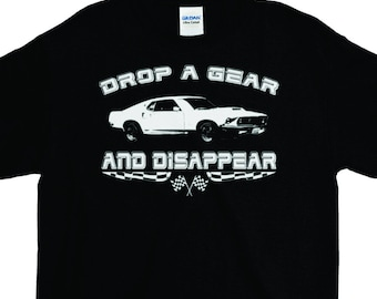Car Guy Gift Shirt Muscle Lover Boss T Enthusiast Unisex Cool Drop A Gear And Dissapear