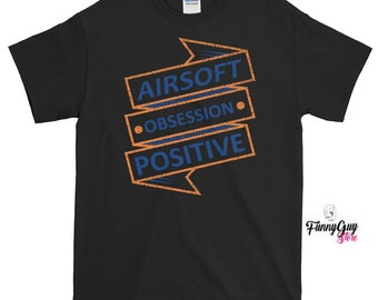 Airsoft Obsession Positive T shirt