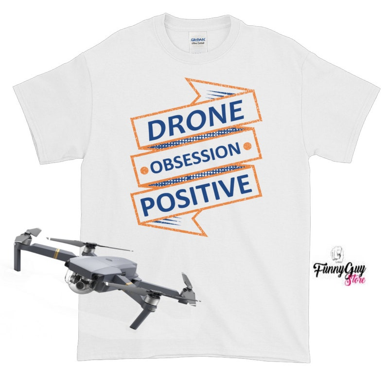 915a496b Drone Obsession Positive T shirt Gift Drone Him Cute Drone Tee | Etsy