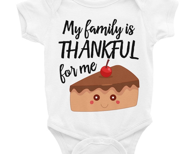 Baby's First Holidays |   Baby's First Thanksgiving, My Family is Thankful for Me | Thanksgiving Outfit Thankful Family Baby Onesie |