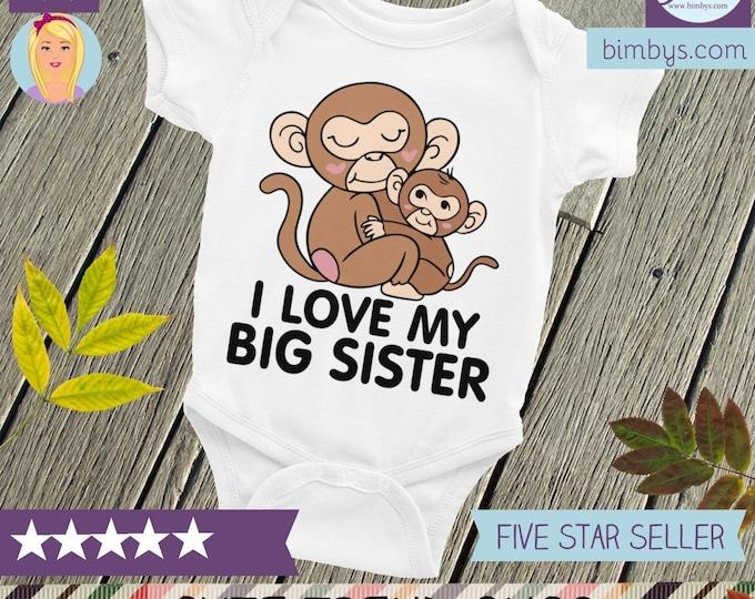 I love my big sister baby Bodysuit, Newborn snapsuit, Unisex shirts, Newborn outfit, Baby boy onsie, Baby girl onsie, Cute onsies, Newborn