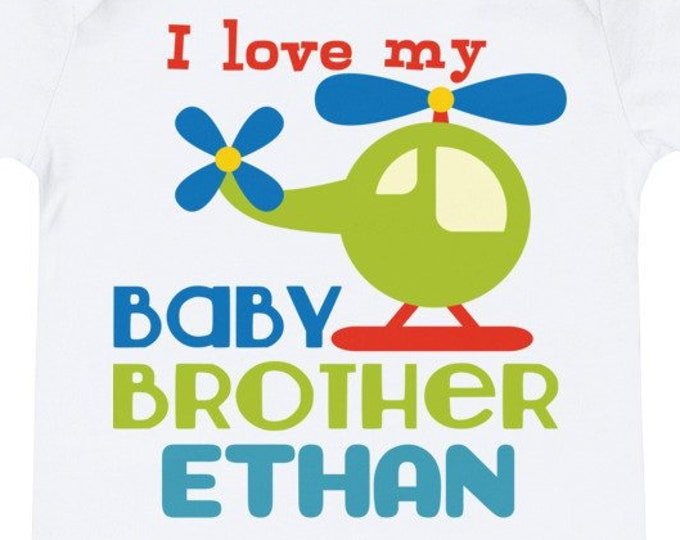 I love my Baby Brother Custom Name T-Shirt - Big Brother Shirt - Big Bro Shirt - Big Brother T- Shirt - Shirt for Big Brother Announcement