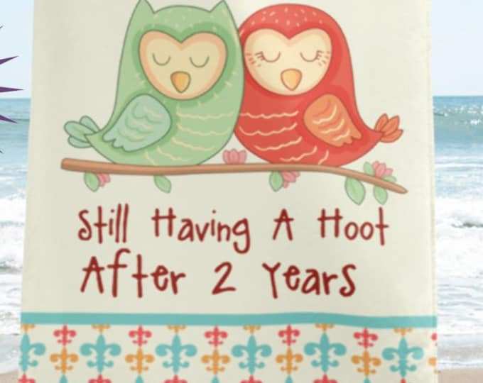 Custom Anniversary Gift - Still Having a Hoot Anniversary Beach Towel | Choose from ONE to 25 Years | anniversary gifts, wedding anniversary