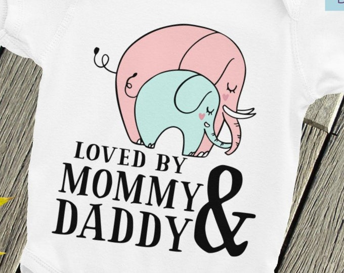Cute baby Bodysuit LOVED by MOMMY & DADDY, Mommy Daddy Shirts, Mommy Daddy Baby, I love Mommy Daddy, Newborn Nappy, Elephant baby,