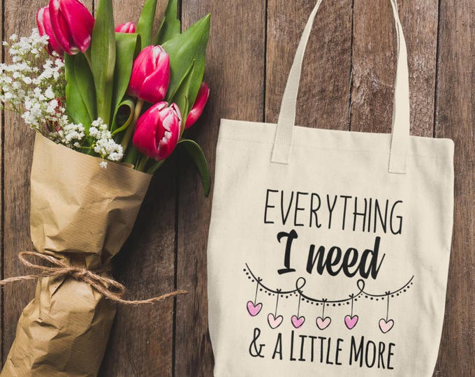 Everything I need and a Little More Cotton Tote Bag | Tote Bag for Her | Reusable Tote Bag | Canvass Tote Bag | Cute  Bags for Her