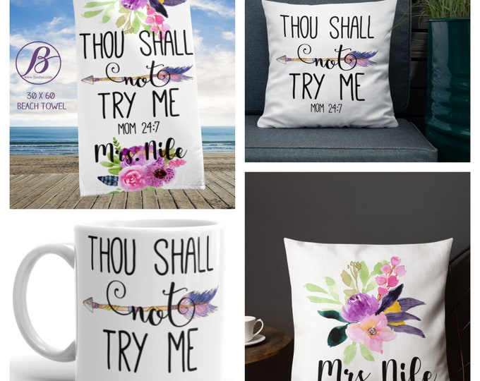 Beach TowelThou shall not try me - Custom Gifts for Moms - Funny Quotes Personalized Gifts - gifts for mom