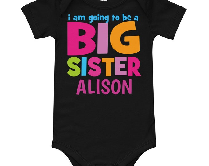 I am Going to be a Big Sister Custom Bodysuit | Big Sister Shirt | I Am Going To Be a Big Sister T-Shirt | Pregnancy Announcement | Big Sis
