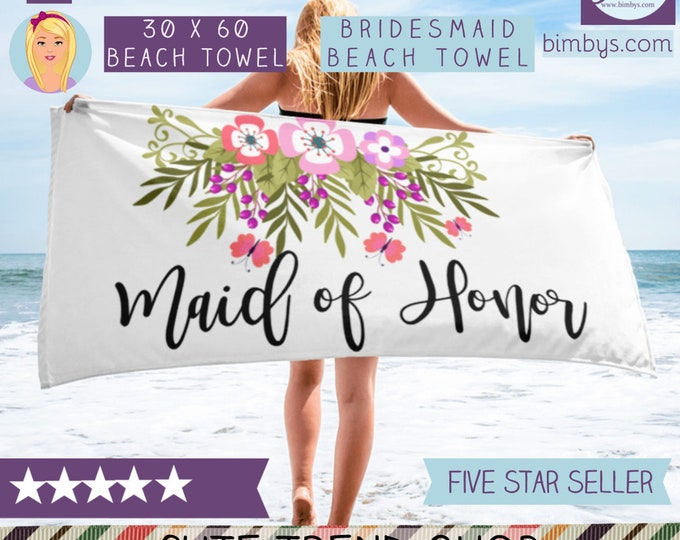 Maid of Honor Beach Towel - Floral Maid of Honor Towels - Bridesmaid Towel - Beach Bridal Shower Favors - Beach Bridesmaid Gift - Bridesmaid