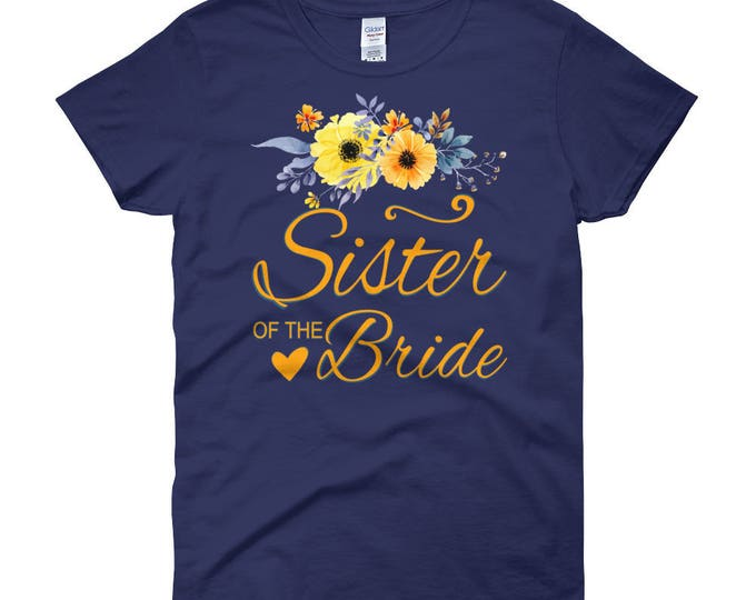 Sister Of The Bride T-Shirt, Women's short sleeve t-shirt, Sister of the Bride Shirt, Bachelorette Party Shirt,Wedding Party Shirt