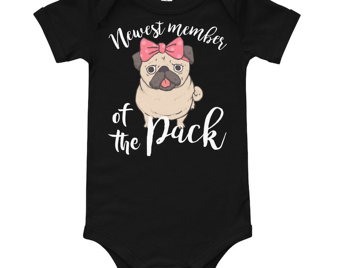 Newest Member of the Pack - New Baby Pug Baby Bodysuit - newest member - member of the pack - newest pack member - new to the pack