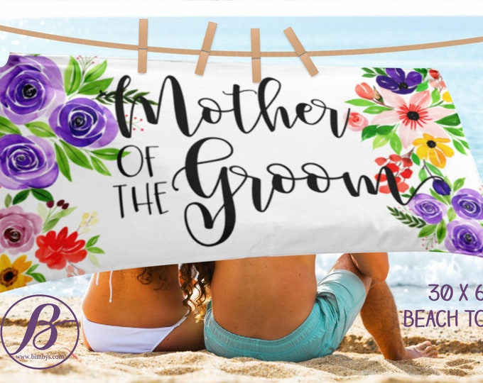 Bridesmaids' Gifts Beach Towel | Mother of the Bride, Mother of The Groom Beach Towel | Bachelorette Party Gift | mother of the bride gift