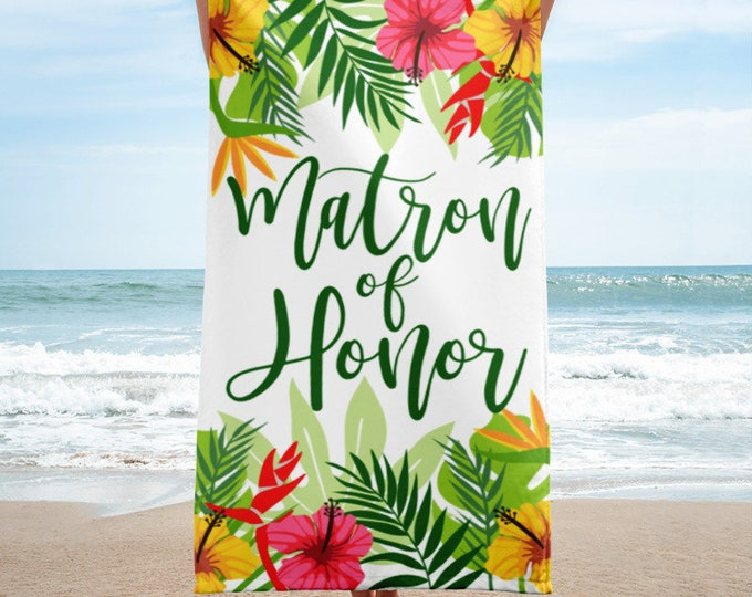 Matron of Honor Wedding Beach Towel - Matron of Honor gifts with tropical designs