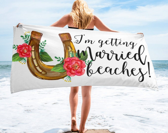 Funny Engagement Gift, I'm Getting Married Bitches Beach Towel, Funny Gift for Her, Bride Gift, Bridal Shower Gift, Bachelorette party