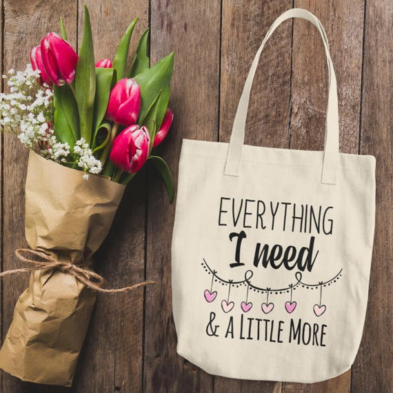 Everything I need and a Little More Cotton Tote Bag   Tote Bag for Her   Reusable Tote Bag   Canvass Tote Bag   Cute  Bags for Her
