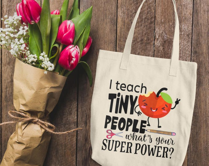 I Teach What Is Your Superpower Cotton Tote Bag |Teacher Gifts | I Teach Tiny Humans | Teacher Appreciation | Teacher Gift | Teacher Tote