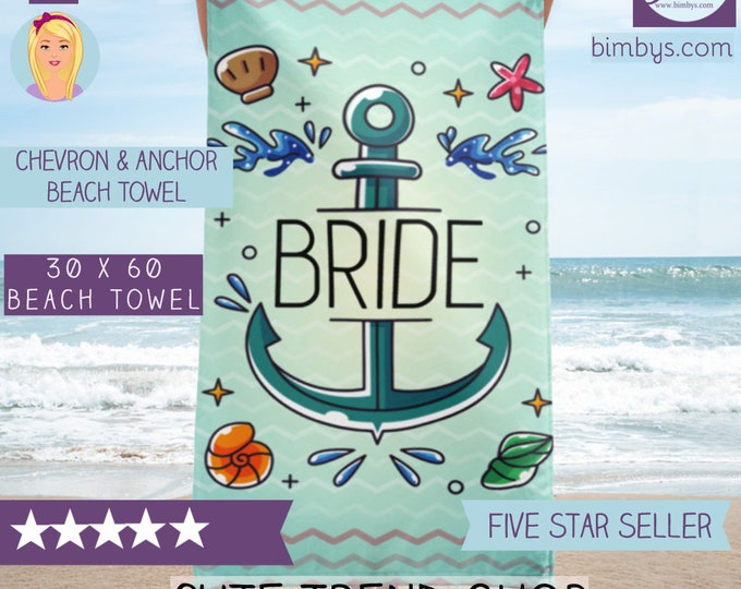 Chevron and Anchor Bride Beach Towel - Beach Bachelorette Party Prop Decorations - Beach Bridal Shower Blanket Gift- Beach Bride -Bride Gift