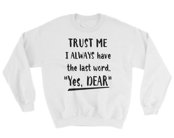 Funny Sweatshirt For Him, Gift for Him, Funny Sweater, Funny Sweatshirt, Funny Sarcasm Men's Sweatshirt