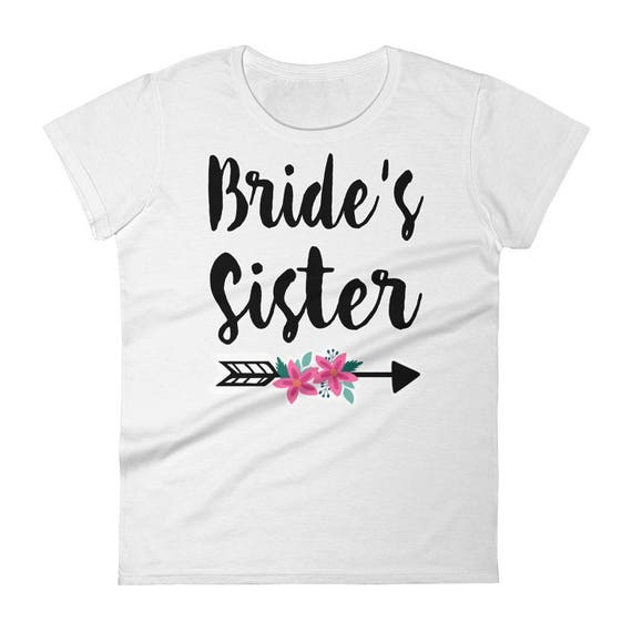 Arrow and Flowers Bride's Sister Women's T-shirt | Wedding, Sister Of The Bride Tee | Sister of the bride gift | Sister Of The Bride T-Shirt