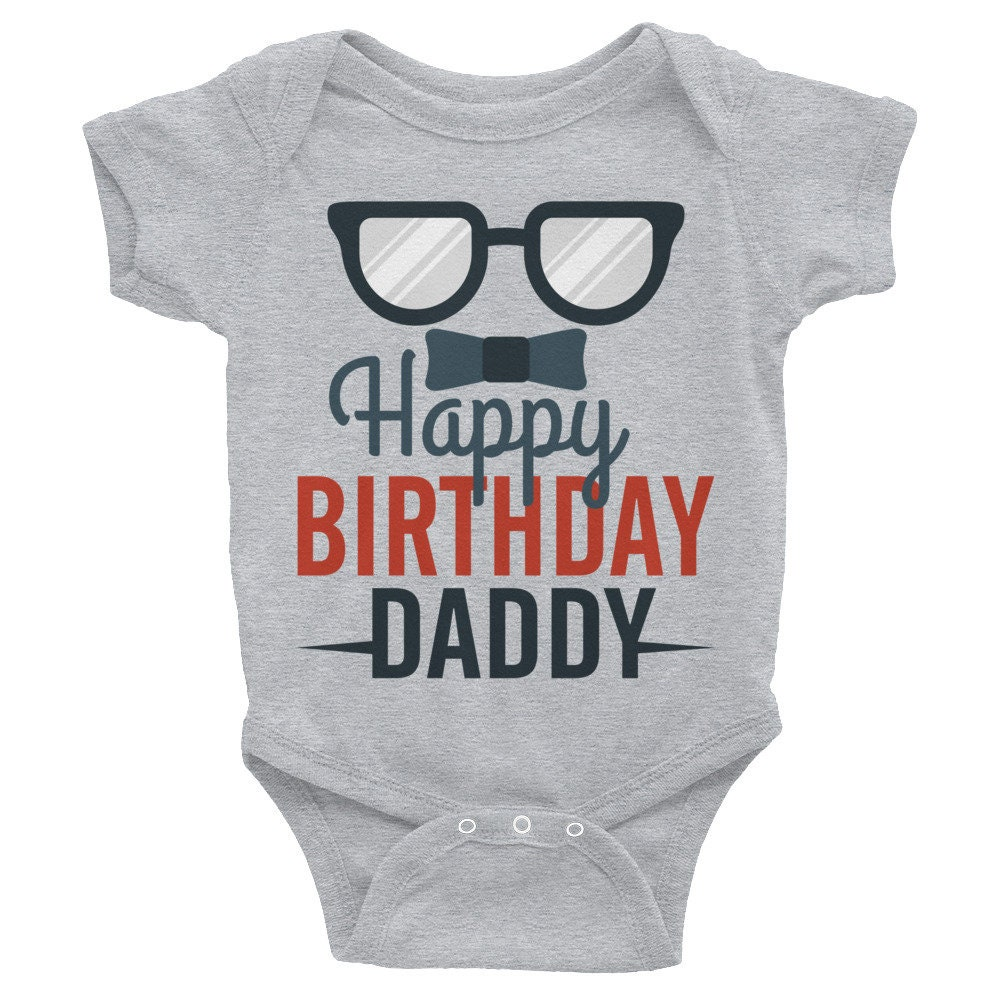 Happy Birthday Daddy Baby Onepiece Dad Birthday Gift Happy