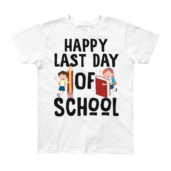 Last day of School Kids T-Shirt, Happy Last Day of School, School Photo Prop, preschool shirt, kindergarten shirt, kids school shirt, unisex