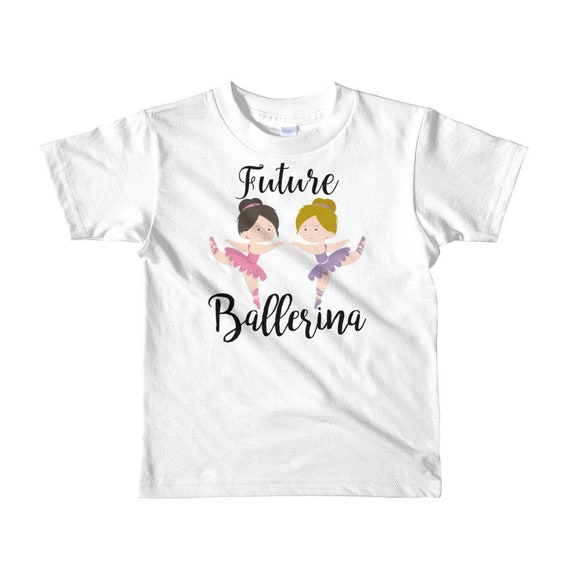 Future ballerina kids t-shirt - ballerina shirt - ballerina girl -  baby ballerina - little ballerina - ballerina baby - ballerina outfit