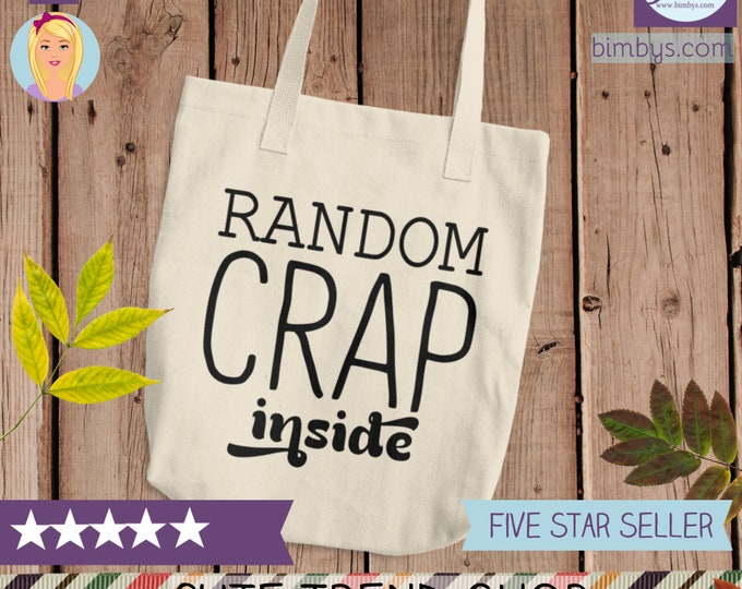 Random Crap Inside Cotton Tote Bag - girls beach bag - Random Crap Tote Bag - Funny Tote for Her- Reusable Bag - bridal party tote
