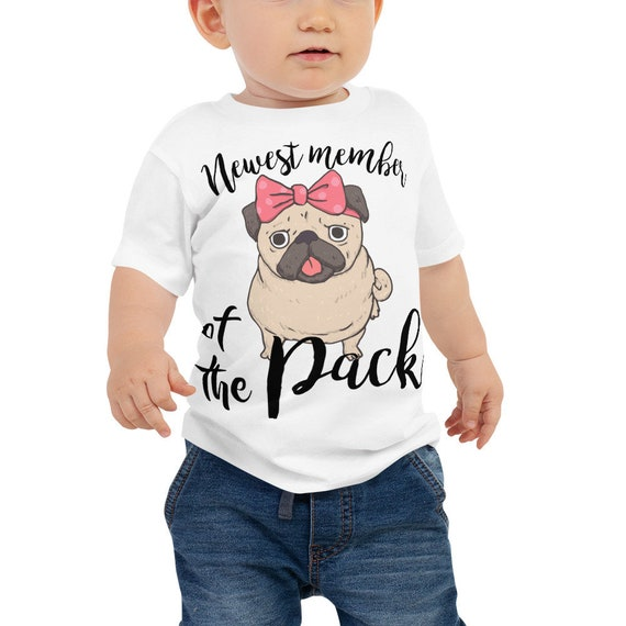 SALE Pug Baby Shirt, Newest Member of the Pack Newborn Baby and Toddler Shirts, Pugs and Bows Baby Jersey Short Sleeve Tee, Pug Baby Clothes