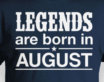 Funny Birthday Gift Ideas For Men August Month Shirt Bday T Custom TShirt Legends Are Born In Mens Ladies Tee