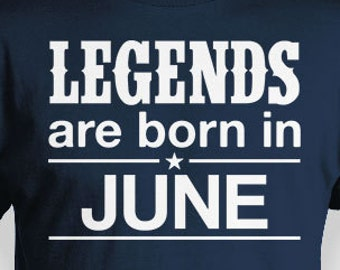 Personalized Birthday Month Shirt June T Bday Gift Ideas Custom TShirt B Day Legends Are Born In Mens Ladies Tee