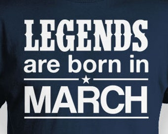 9c6a99655 Custom Birthday Gifts For Men March Birthday T Shirt Bday TShirt  Personalized Shirt B Day Legends Are Born In March Mens Ladies Tee - BG272