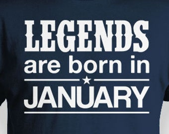 4bc7cefe0ab Funny Birthday T Shirt January Birthday Month TShirt Custom Bday Gift Ideas  For Him Legends Are Born In January Mens Ladies Tee - BG270