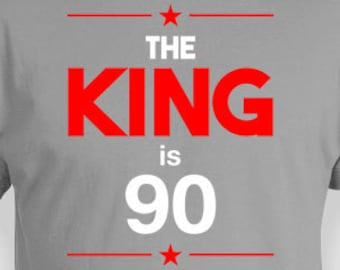 Funny Birthday T Shirt 90th Gifts For Men Personalized TShirt Custom Age B Day The King Is 90 Years Old Mens Tee