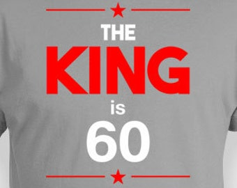 60th Birthday Shirt Custom Gifts For Him Bday Present Personalized T Funny TShirt B Day The King Is 60 Years Old Mens Tee