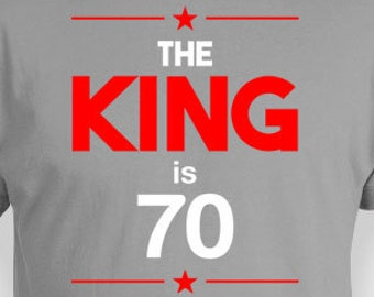Personalized Birthday T Shirt 70th Present For Him Bday Gift Ideas Men Custom TShirt The King Is 70 Years Old Mens Tee