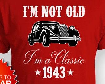 75th Birthday Shirt Bday T Custom Year Grandpa Gift Ideas For Him Im Not Old A Classic 1943 Mens Tee