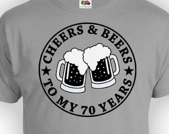 Custom Birthday Gift For Men 70th T Shirt Present Bday Cheers And Beers To My 70 Years Old Mens Ladies Tee