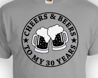 Funny Birthday Shirt 30th Gifts For Him Bday Gift Ideas Custom T Cheers And Beers To My 30 Years Old Mens Ladies Tee