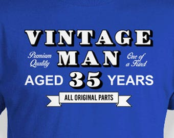 Funny Birthday Shirt 35th Gift Ideas Personalized T Bday Present Custom TShirt Vintage Man Aged 35 Years Old Mens Tee