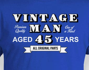 Funny Birthday Shirt 45th Gift Ideas For Men Bday Present Custom Age Personalized Vintage Man Aged 45 Years Old Mens Tee