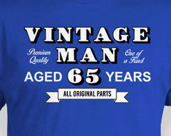 Funny Birthday T Shirt 65th Gift Ideas For Him Bday Present Custom Age Personalized Vintage Man Aged 65 Years Old Mens Tee