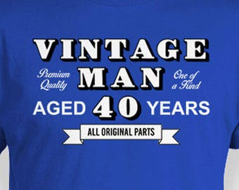 Custom Birthday Gift 40th Shirt Personalized T Bday Present For Dad TShirt Vintage Man Aged 40 Years Old Mens Tee