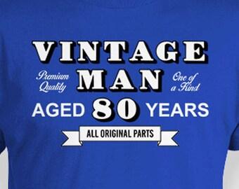 Funny Birthday T Shirt Grandpa Gift For Him 80th Ideas Custom Age Bday TShirt Vintage Man Aged 80 Years Old Mens Tee