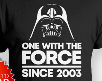 Custom Birthday Gift Ideas For Him 16th T Shirt Movie TShirt Nerd Geek One With The Force Since 2003 Boys Tee