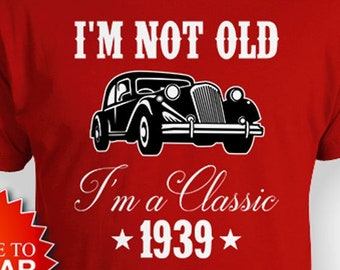 80th Birthday Gifts For Grandpa Shirt Bday T B Day Present Him Custom Year Im Not Old A Classic 1939 Mens Tee